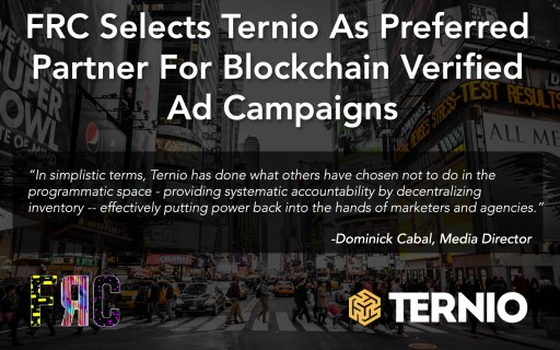 FRC Selects Ternio as Preferred Partner for Blockchain Verified Ad Campaigns