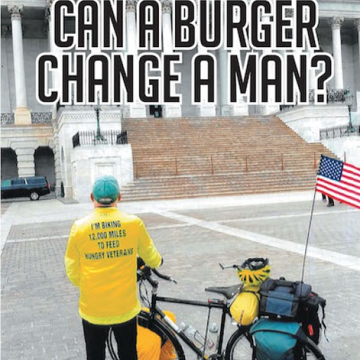 """Michael Beattie's New Book """"Can a Burger Change a Man?"""" is the Remarkable Memoir of a Man Who Overcame Crippling Obstacles and Set Out to Fight Hunger in the US."""