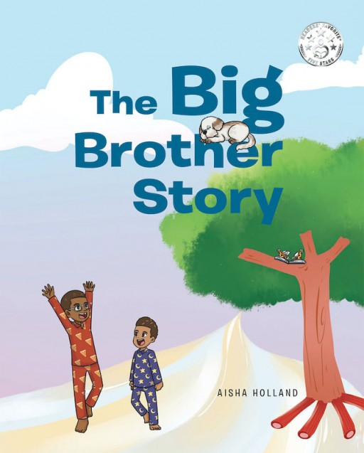 Aisha Holland's New Book 'The Big Brother Story' is a Wonderful Tale About a Loving Big Brother Who Tells Beautiful Stories