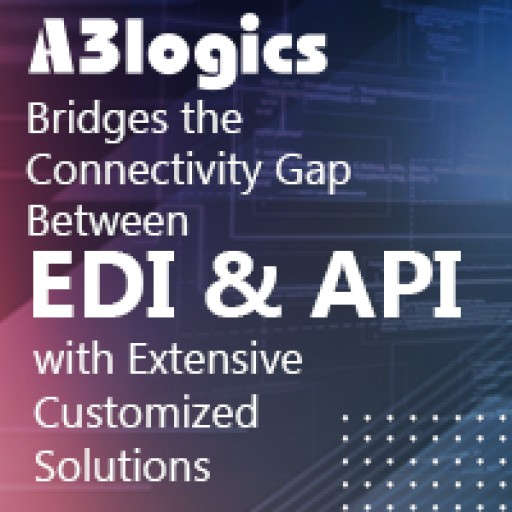 A3logics Bridges the Connectivity Gap Between EDI and API With Extensive Customized Solutions