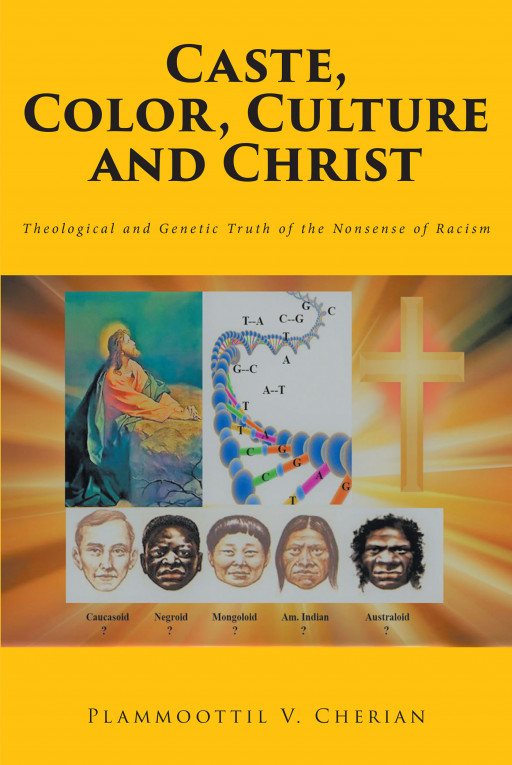 Plammoottil V. Cherian's New Book 'Caste, Color Culture and Christ' is a Prophetic Look Into the Culture of the Present World and Its Issues