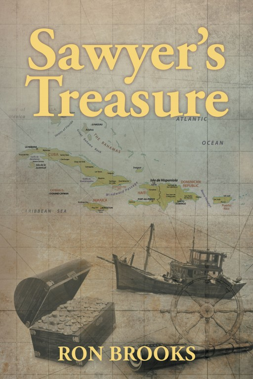 "Ron Brooks' New Book ""Sawyer's Treasure"" is a Thrilling Tale of a Young Man's Quest of Finding an Extraordinary Pirate's Treasure in the Florida Keys"