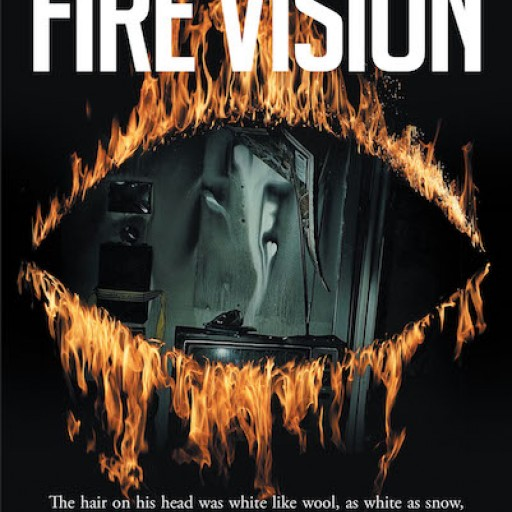 Steven Harrison's New Book, 'Fire Vision' is an Evoking Narrative That Tackles the Significance of Fire in Biblical and Religious Contexts.