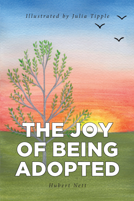 Hubert Nett's New Book, 'The Joy of Being Adopted', is a Charming Read About a Birch Tree's Journey With Its Newfound Family