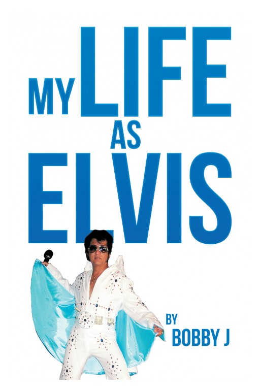 Bobby Sypniewski's New Book 'My Life as Elvis' Uncovers a Fascinating Tale of a Man's Many Journeys in Life