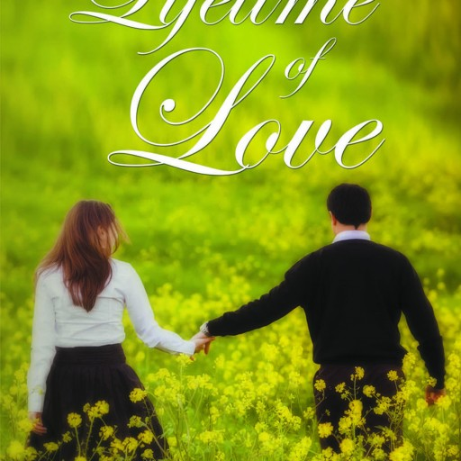 "Ladii's New Book ""A Lifetime of Love"" Is Compelling Story Of Two High School Sweethearts And The Struggles They Must Endure To Preserve Their True Love For One Another"