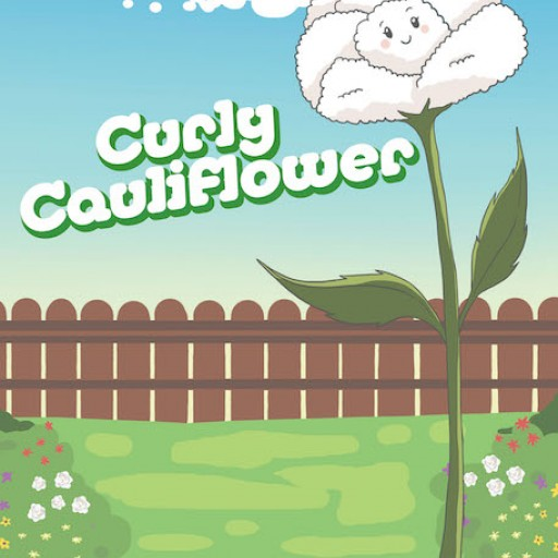 "Rosanne Swift's New Book ""Curly Cauliflower"" is a Beautiful Children's Story About a White Rose Who is Bullied for Looking Different From the Other Roses in Her Garden."